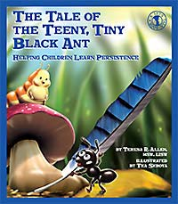 The Tale of the Teeny, Tiny Black Ant: Helping Children Learn Persistence