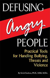 Defusing Angry People: Practical Tools for Handling Bullying, Threats and Violence